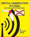 Survival Communications in Florida: North Florida and Heart of Florida Regions, John Parnell, 1479117722