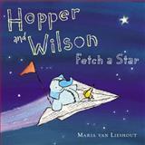 Hopper and Wilson Fetch a Star, Maria van Lieshout, 0399257721