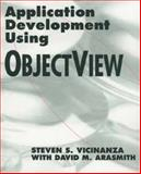 Application Development Using Objectview, Vicinanza, Steven S. and Arasmith, David A., 0471047724