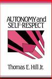 Autonomy and Self-Respect, Hill, Thomas E., Jr., 0521397723