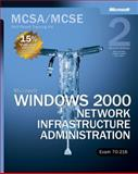 Microsoft Windows 2000 Network Infrastructure Administration, Microsoft Official Academic Course Staff and Microsoft Corporation Staff, 0735617724