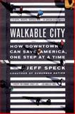 Walkable City, Jeff Speck, 0865477728