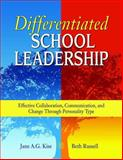 Differentiated School Leadership : Effective Collaboration, Communication, and Change Through Personality Type, Kise, Jane A. G. and Russell, Beth, 1412917727