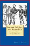 Settlers, Soldiers, and Scoundrels, Thomas C. Rust, 1492287725