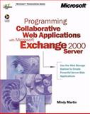 Programming Collaborative Web Applications with Microsoft Exchange 2000 Server, Martin, Mindy, 0735607729