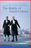 The Riddle of Amish Culture, Donald B. Kraybill, 080186772X