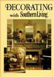 Decorating with Southern Living, Southern Living Editors, 0848707729