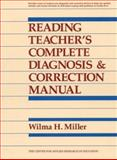 The Reading Teacher's Complete Diagnosis and Correction Manual : Grades K-12, Miller, Wilma H., 0876287720