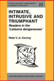 Intimate, Intrusive, and Triumphant : Readers in the Liasons Dangerouses, Conroy, Peter V., Jr., 0915027720