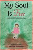 My Soul Is Free, Vivianna Reich and Lloyd B. Hildebrand, 1434307727