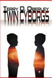 Twin Cyborgs, Terry D. Oberley, 147971772X