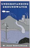 Understanding Groundwater, W. Jesse Schwalbaum, 1560727721