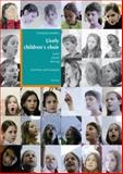 Lively Children's Choir : Joyful - Playful - Dancing. Incentives and Examples, Wieblitz, Christiane, 3895007722