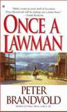Once a Lawman, Peter Brandvold, 0425177734