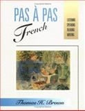 Pas à Pas French : Listening, Speaking, Reading, Writing, Brown, Thomas H., 0471617733