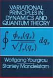 Variational Principles in Dynamics and Quantum Theory, Yourgrau, Wolfgang and Mandelstam, Stanley, 0486637735