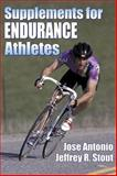 Supplements for Endurance Athletes, Antonio, Jose and Stout, Jeffrey R., 073603773X