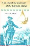 Maritime Heritage of the Cayman Islands, Smith, Roger C., 0813017734