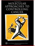 Molecular Approaches to Controlling Cancer, , 0879697733