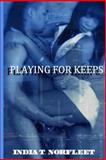 Playing for Keeps, India Norfleet, 1484867734