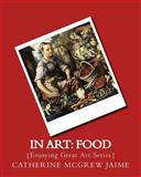 In Art: Food, Catherine Jaime, 1496057732