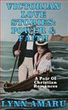Victorian Love Stories: Power and Faith, Lynn Amaru, 1500457736