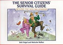 The Senior Citizen's Survival Guide, Bob Feigel and Malcolm Walker, 0908697732