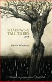 Shadows and Tall Trees 2014, Robert Shearman, 0981317731