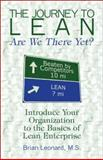 The Journey to Lean: Are We There Yet? : Introduce Your Organization to the Basics of Lean Enterprise, Leonard M.S., Brian, 1424147735