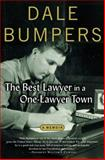 The Best Lawyer in a One-Lawyer Town, Dale Bumpers, 1557287732