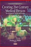 Creating 21st Century Medical Devices : Development Needs and Issues, , 1608767736