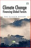 Climate Change : Financing Global Forests, Eliasch, Johan, 184407773X