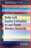 Radio Link Quality Estimation in Low-Power Wireless Networks, Baccour, Nouha and Kouba, Anis, 3319007734