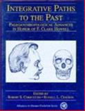 Integrative Paths to the Past : Paleoanthropological Advances in Honor of F. Clark Howell, Corruccini, Robert S. and Ciochon, Russell L., 0137067739
