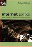Internet Politics : States, Citizens, and New Communication Technologies, Chadwick, Andrew, 0195177738