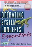 Operating System Concepts Essentials, Silberschatz and Silberschatz, Abraham, 0470917733