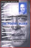 The Poetry Blues : Essays and Interviews, Matthews, William, 0472067737