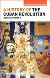 A History of the Cuban Revolution, Chomsky, Aviva, 1405187735