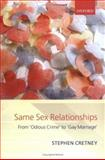 Same Sex Relationships : From 'Odious Crime' to 'Gay Marriage', Cretney, Stephen, 0199297738