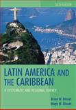 Latin America and the Caribbean : A Systematic and Regional Survey, Blouet, Brian W. and Blouet, Olwyn M., 0470387734