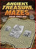 Ancient Treasure Mazes, Dave Phillips, 0486467732