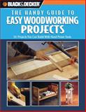 Black and Decker the Handy Guide to Easy Woodworking Projects, , 0785827730