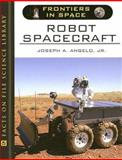 Robot Spacecraft, Angelo, Joseph A., Jr., 0816057737