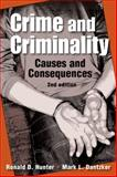 Crime and Criminality : Causes and Consequences, Hunter, Ronald D. and Dantzker, Mark L., 1588267733