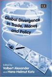 Global Divergence in Trade, Finance and Monetary Policy, Alexander, 1845427734