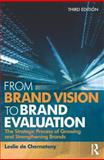 From Brand Vision to Brand Evaluation : The Strategic Process of Growing and Strengthening Brands, de Chernatony, Leslie, 1856177734