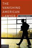 The Vanishing American Lawyer, Morgan, Thomas D., 0199737738