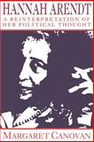 Hannah Arendt : A Reinterpretation of Her Political Thought, Canovan, Margaret, 0521477735