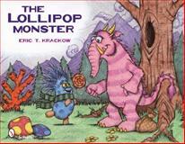 The Lollipop Monster, Eric T. Krackow, 0764337734