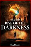 The Rise of the Darkness, C. Milson, 1484827732